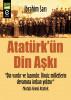 Atatürk'ün Din Aşkı by ibrahim Sarı