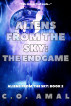 Aliens from the Sky - The Endgame by C.O. Amal