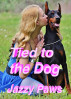 Tied to the Dog by Jazzy Paws