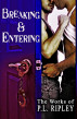 Breaking and Entering by P.L. Ripley