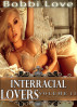 Interracial Lovers: Volume 12 (Interracial, Cuckold, Hotwife Erotica) by Bobbi Love