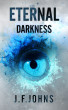 Eternal Darkness by J. F.Johns