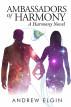 Ambassadors Of Harmony by Andrew Elgin
