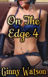 On The Edge 4 by Ginny Watson