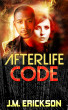 Afterlife Code by J. M. Erickson