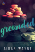 Grounded by Aidan Wayne