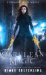Cerulean Magic: A Dragon Mage Novel by Aimee Easterling