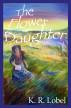 The Flower Daughter by Rose Lobel