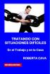 Tratando con Situaciones Dificiles - En el Trabajo y en la Casa by Roberta Cava