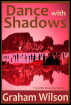 Dance with Shadows by Graham Wilson