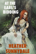 At The Earl's Bidding by Heather Sunnydale