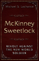 McKinney Sweetlock and The Revolt against the New World Soldier