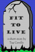 Fit to Live by Tag Cavello