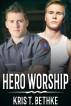 Hero Worship by Kris T. Bethke