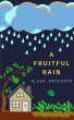 A Fruitful Rain by Alexa Ortuoste