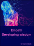 Empath Developing Wisdom by Metaman