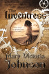 The Inventress by Mary Victoria Johnson