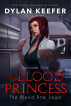 The Blood Princess: Episode One by Dylan Keefer