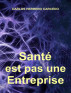 Santé est pas une Entreprise by Carlos Herrero Carcedo