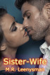 Sister-Wife by M.R. Leenysman