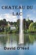Château du Lac by David A O'Neil