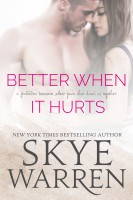 Skye Warren - Better When It Hurts: A Novel