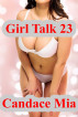 Girl Talk 23 by Candace Mia
