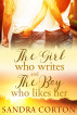 The Girl Who Writes And The Boy Who Likes Her by Sandra Corton