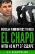 Mexican Authorities to Hold El Chapo With No Way of Escape by J.D. Rockefeller