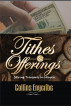 Tithes and Offerings: Storing Treasures in Heaven by Collins Enyeribe