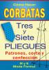 Cómo Hacer Corbatas Tres y Siete Pliegues. Patrones, corte y confección. by María Elizarte
