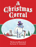 A Christmas Corral - An Illustrated Adaptation of A Christmas Carol by Charles Dickens for All Ages by Lucas Antoniak