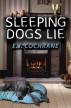Sleeping Dogs Lie by EJ Cochrane