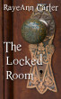The Locked Room by RayeAnn Carter