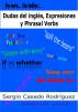 Dudas del inglés, Expresiones y Phrasal Verbs by Sergio Casado Rodríguez