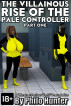 The Villainous Rise of the Pale Controller Part One by Philo Hunter