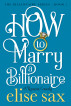 How to Marry a Billionaire by Elise Sax