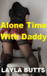 Alone Time with Daddy by Layla Butts