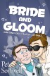 Bride And Gloom: sometimes love is better off blind by Pete Sortwell