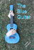 The Blue Guitar by Lenny Everson