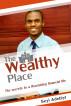 The Wealthy Place: The secrets to a flourishing financial life by Seyi Adebiyi