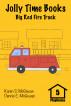 Jolly Time Books:  Big Red Fire Truck by Karen S. McGowan