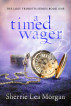 A Timed Wager - The Lost Trinkets Series Book One by Sherrie Lea Morgan