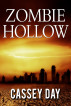 Zombie Hollow by Cassey Day