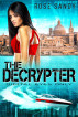 The Decrypter: Digital Eyes Only by Rose Sandy