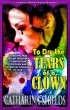 To Dry the Tears of a Clown by Catharina Shields