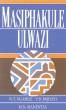 Masiphakule Ulwazi by NT Ngamile
