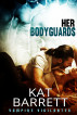 Her Bodyguards by Kat Barrett