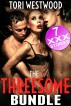 The Threesome Bundle (7 Story Group Sex Multiple Partners MMF FFM Bundle Collection) by Tori Westwood