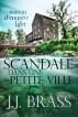 Scandale dans une petite ville : un roman d'enquête LGBT by J.J. Brass